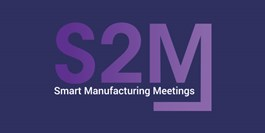 S2M - Smart Manufacturing Meetings